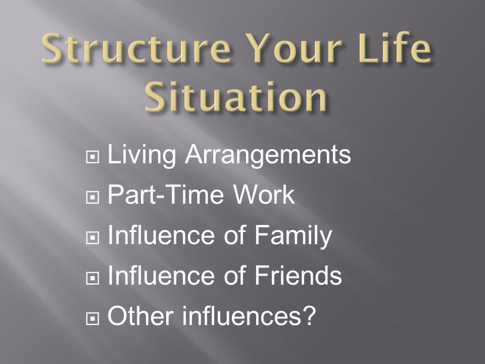 Structure Your Life Situation