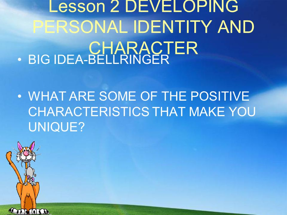 Lesson 2 DEVELOPING PERSONAL IDENTITY AND CHARACTER