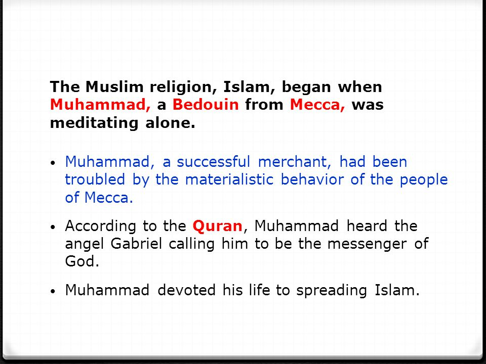Muhammad devoted his life to spreading Islam.