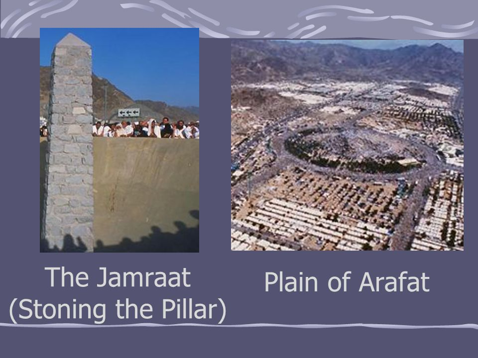 The Jamraat (Stoning the Pillar)