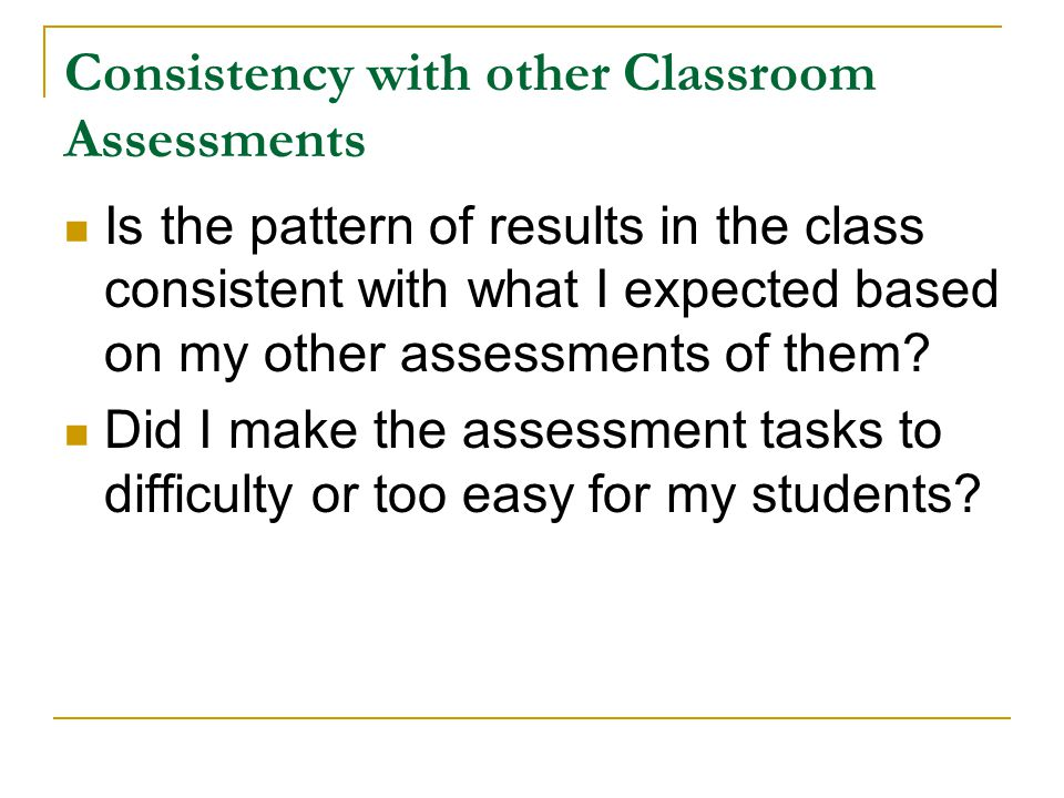 Consistency with other Classroom Assessments