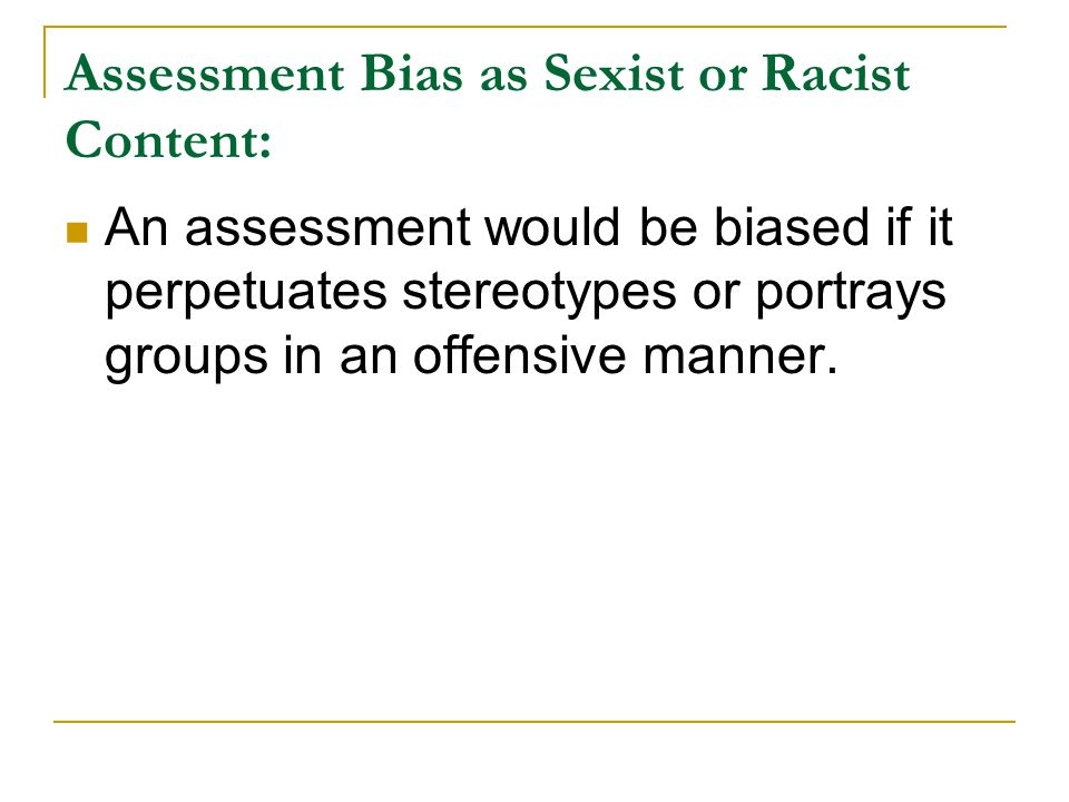 Assessment Bias as Sexist or Racist Content: