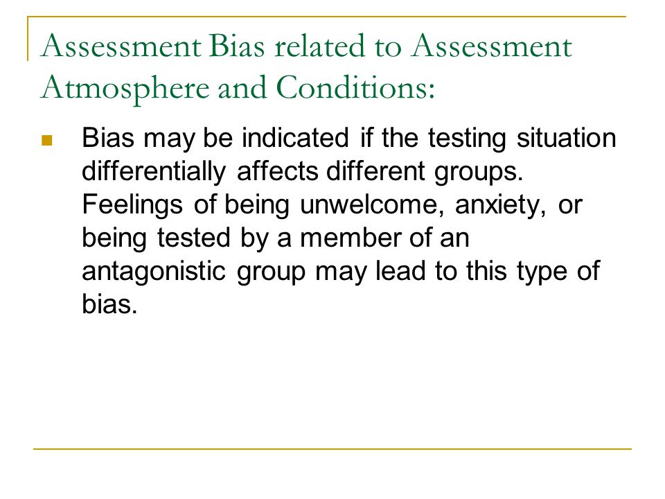 Assessment Bias related to Assessment Atmosphere and Conditions: