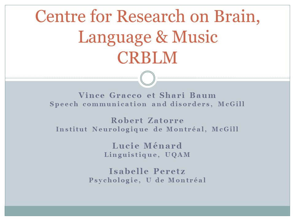 Centre for Research on Brain, Language & Music CRBLM