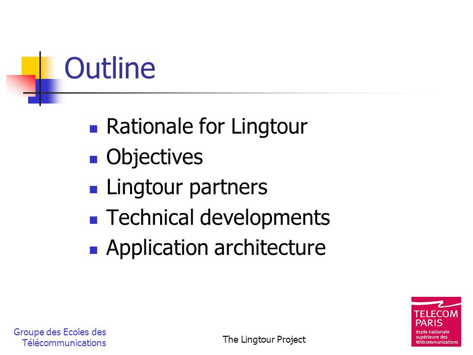 Outline Rationale for Lingtour Objectives Lingtour partners