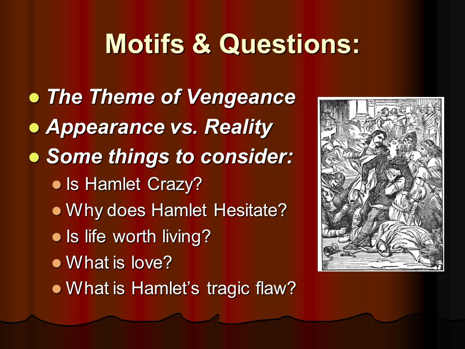 hamlet theme of appearance vs reality essay Free essay: appearance vs reality in shakespeare's hamlet in hamlet deceiving illusions are frequently used to protect truth from being a destructive  shakespeare examines the theme of appearance and reality in his book-hamlet the dilemma of what is real is established at the very.