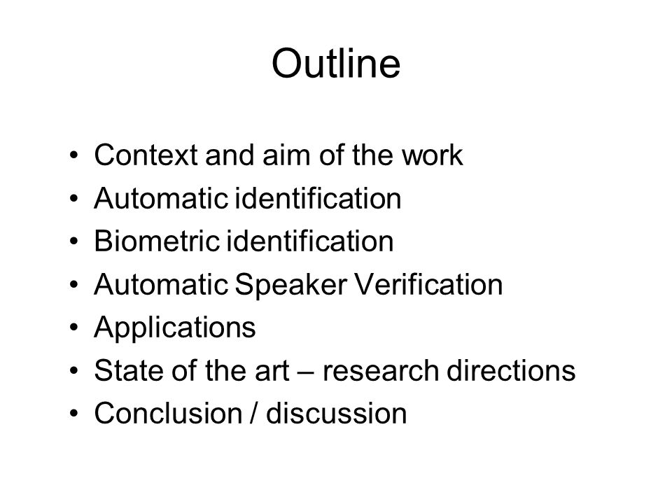 Outline Context and aim of the work Automatic identification