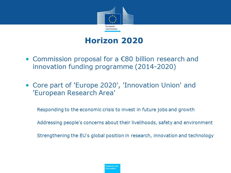 Horizon 2020 Commission proposal for a €80 billion research and innovation funding programme ( )