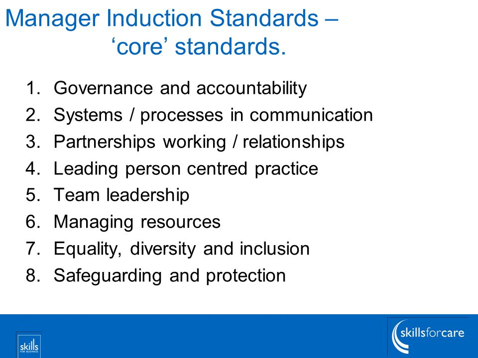 Manager Induction Standards – 'core' standards.