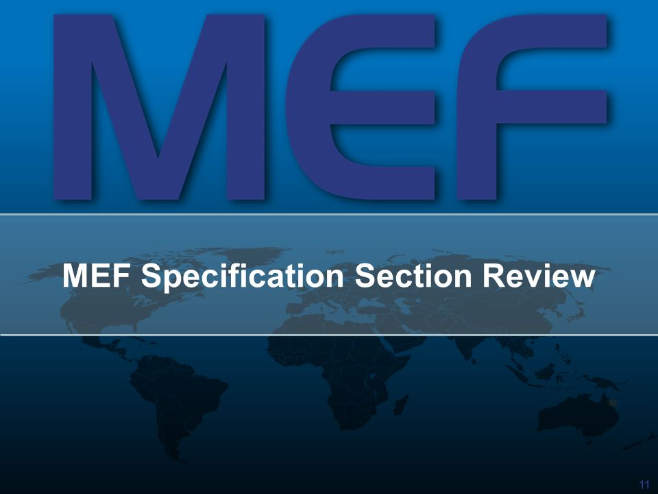 MEF Specification Section Review