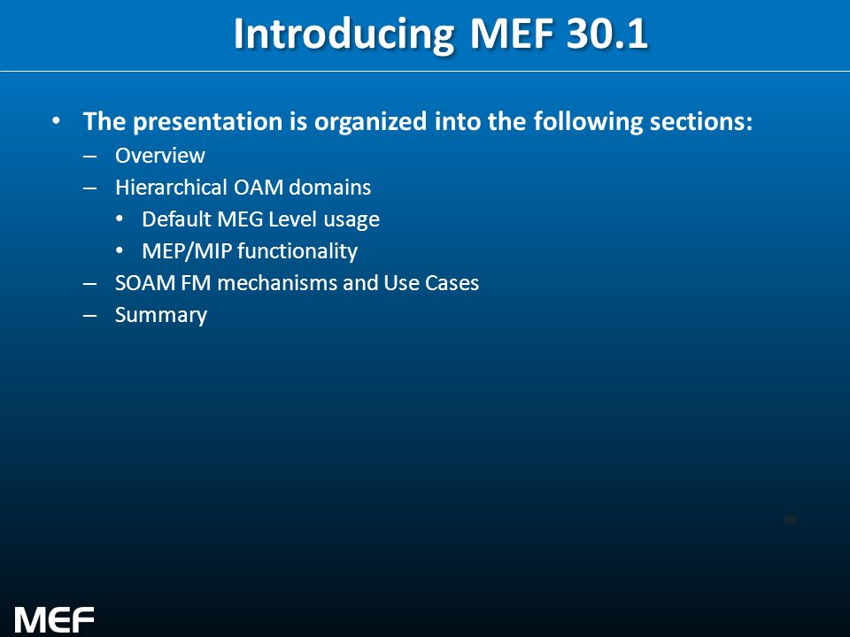 Introducing MEF 30.1 The presentation is organized into the following sections: Overview. Hierarchical OAM domains.