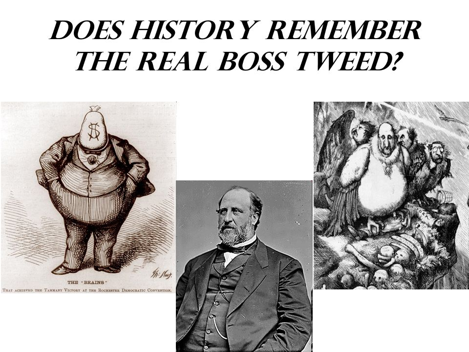 Does History remember the Real Boss Tweed