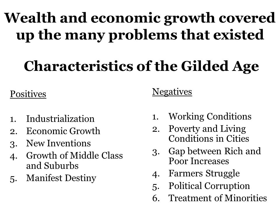 Wealth and economic growth covered up the many problems that existed