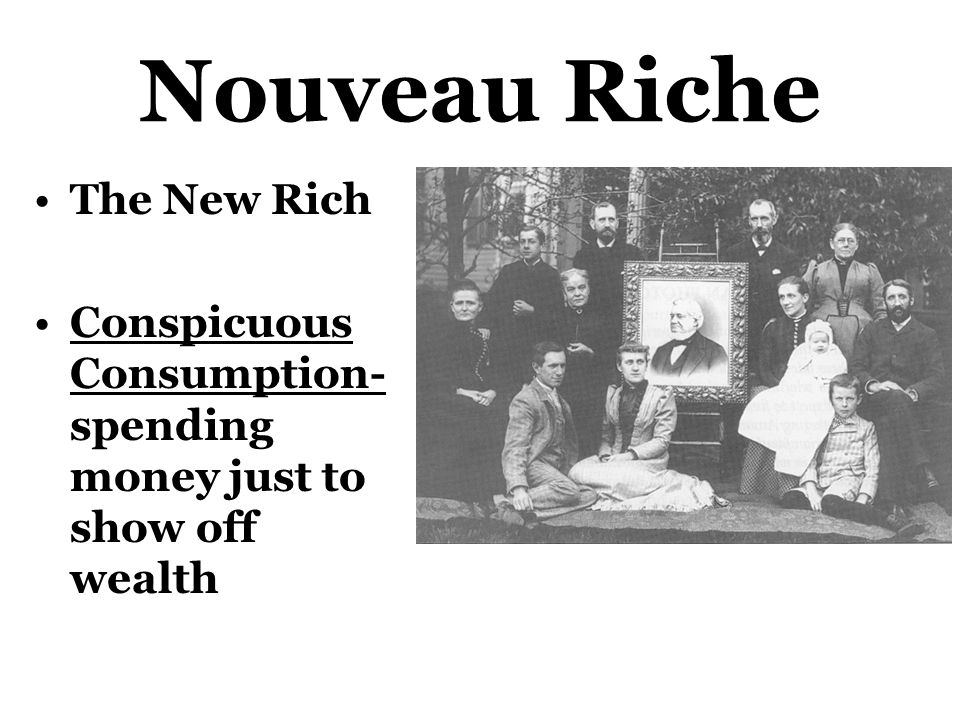 Nouveau Riche The New Rich