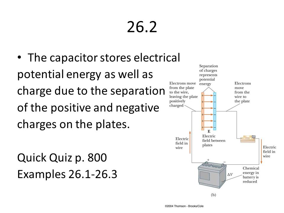 26.2 The capacitor stores electrical potential energy as well as