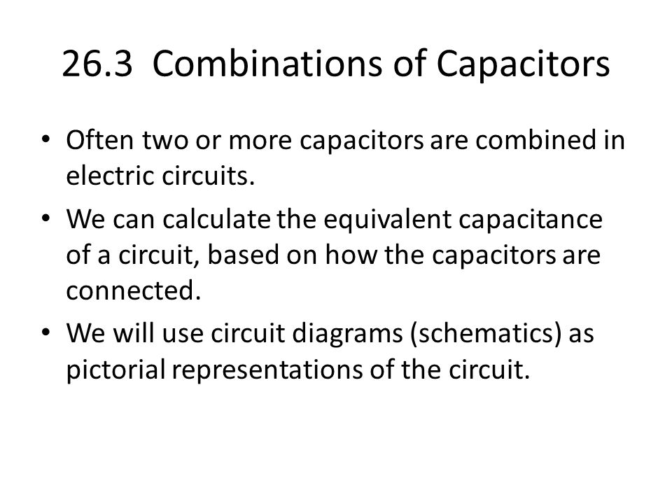 26.3 Combinations of Capacitors