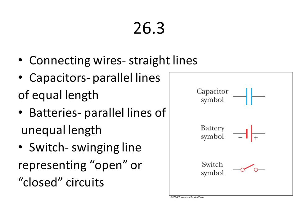 26.3 Connecting wires- straight lines Capacitors- parallel lines