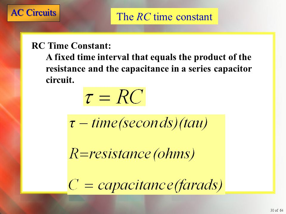 The RC time constant RC Time Constant: