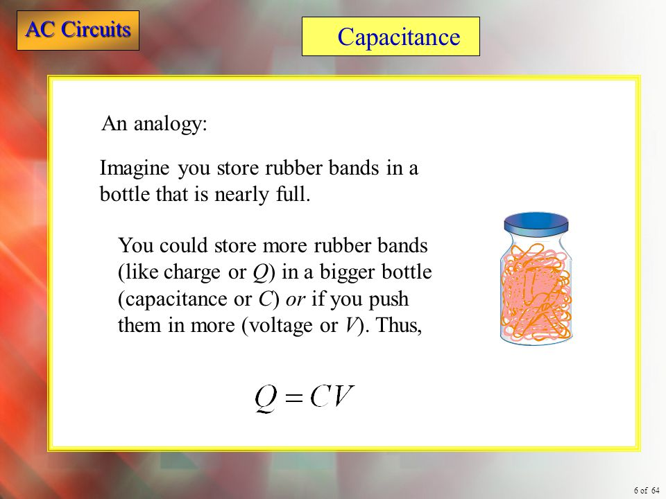 Capacitance An analogy:
