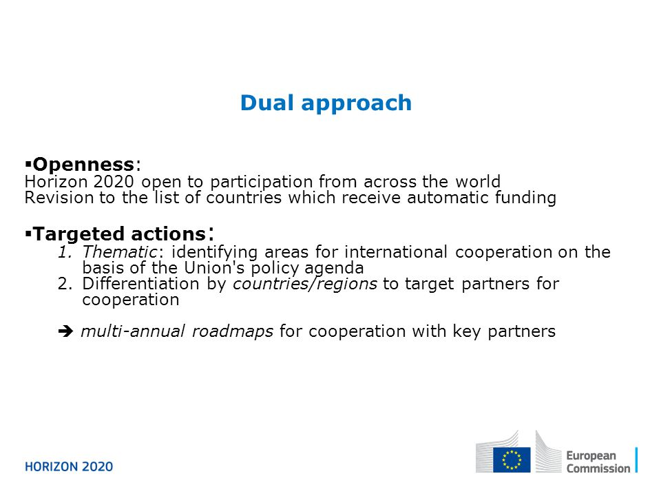 Dual approach Openness: Targeted actions: