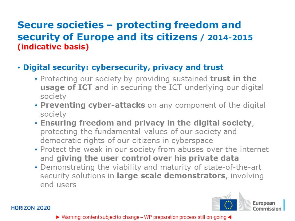 Secure societies – protecting freedom and security of Europe and its citizens / (indicative basis)