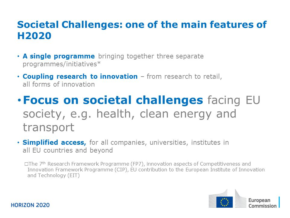 Societal Challenges: one of the main features of H2020