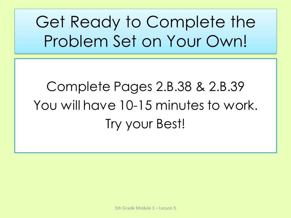 Get Ready to Complete the Problem Set on Your Own!