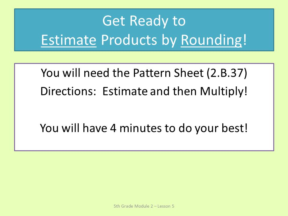 Get Ready to Estimate Products by Rounding!