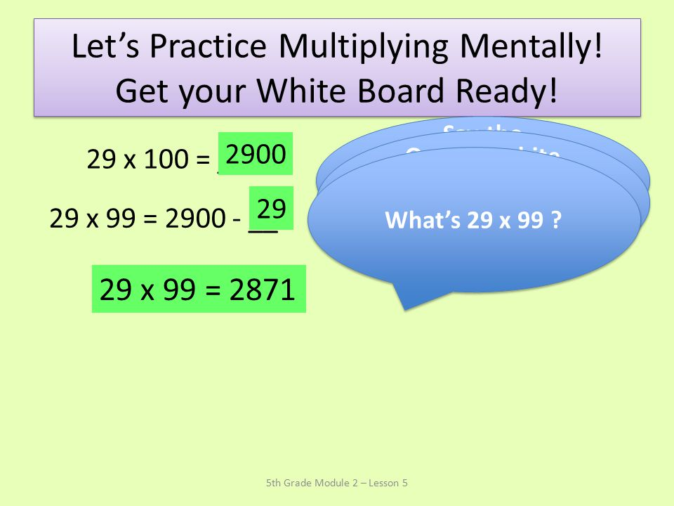 Let's Practice Multiplying Mentally! Get your White Board Ready!