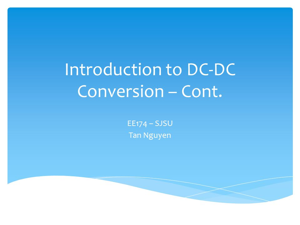 Introduction to DC-DC Conversion – Cont.