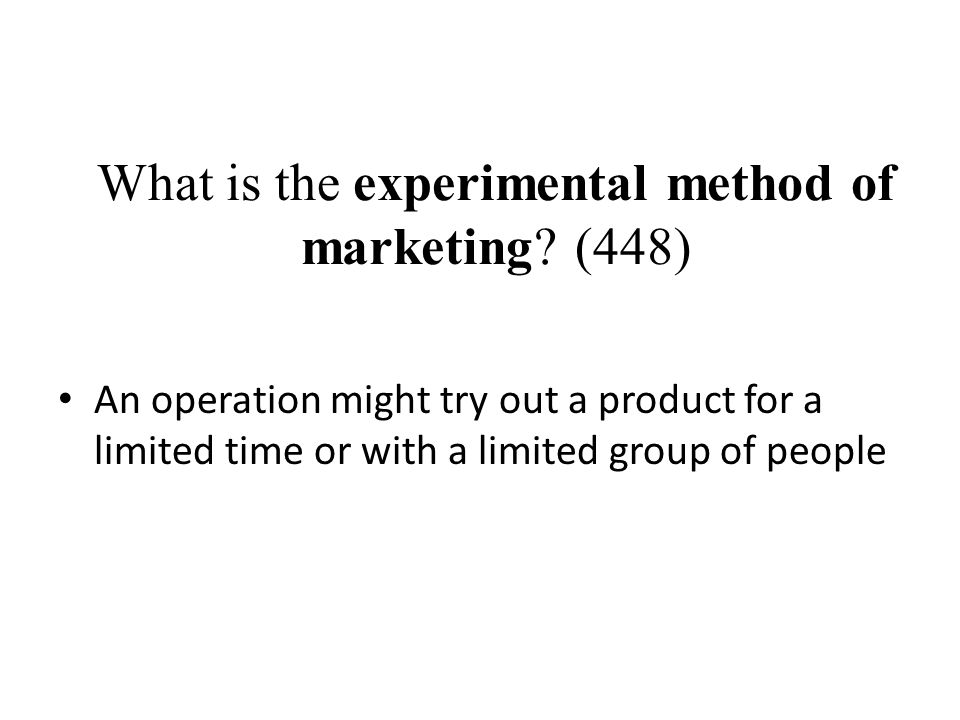 What is the experimental method of marketing (448)
