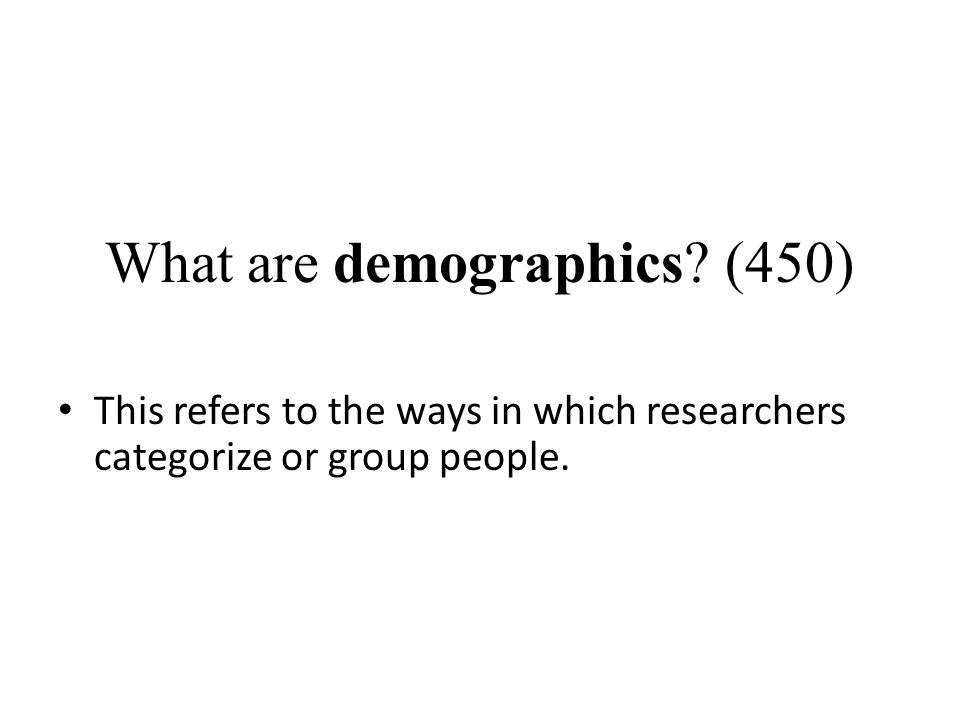 What are demographics (450)