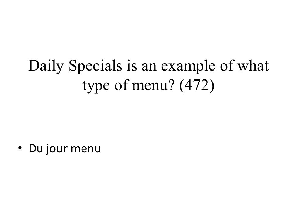 Daily Specials is an example of what type of menu (472)