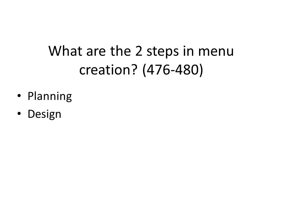 What are the 2 steps in menu creation ( )