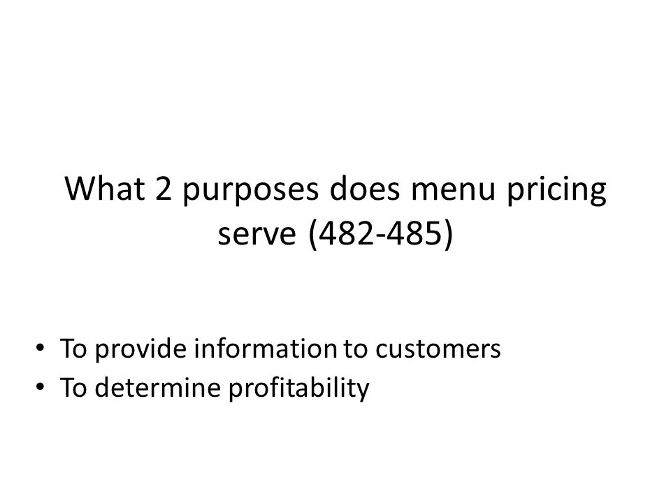 What 2 purposes does menu pricing serve ( )