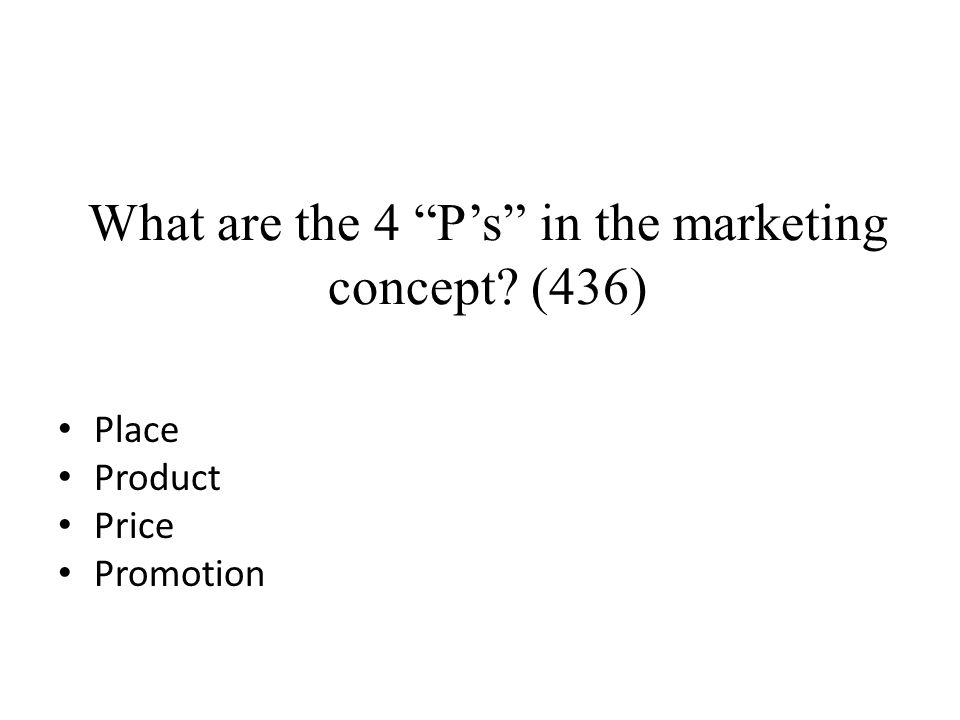 What are the 4 P's in the marketing concept (436)