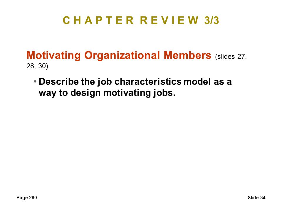 Motivating Organizational Members (slides 27, 28, 30)