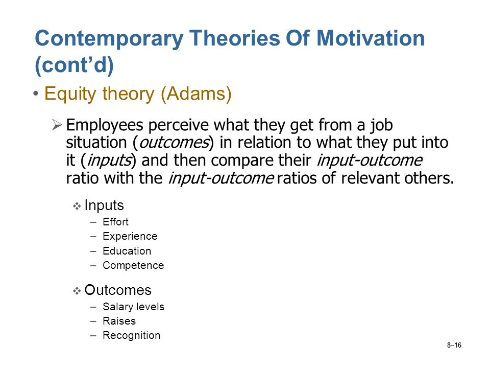 Contemporary Theories Of Motivation (cont'd)