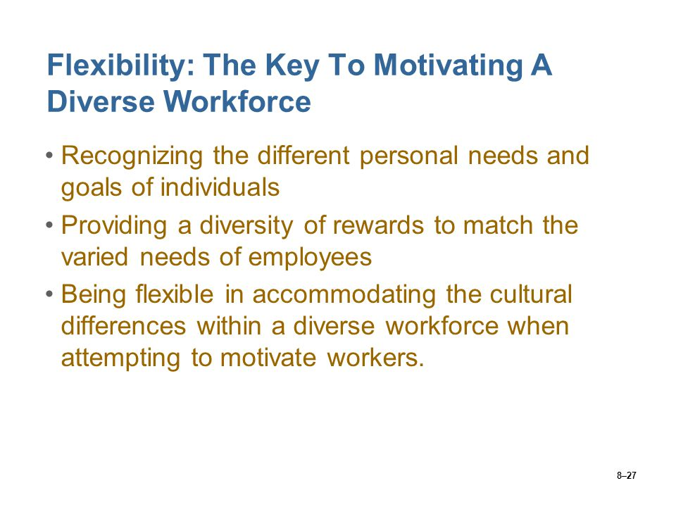 Flexibility: The Key To Motivating A Diverse Workforce