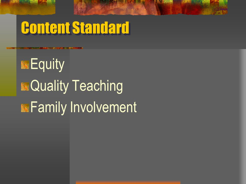Content Standard Equity Quality Teaching Family Involvement