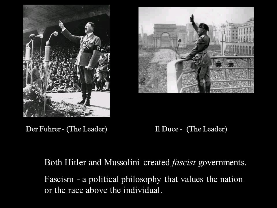 Both Hitler and Mussolini created fascist governments.