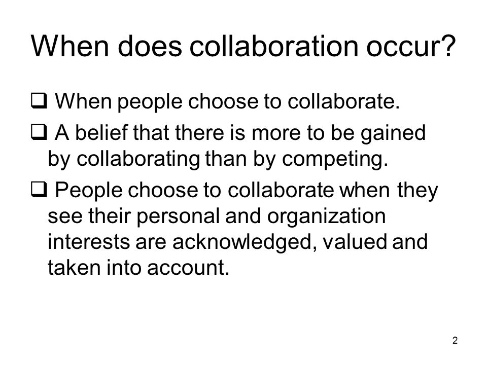 When does collaboration occur