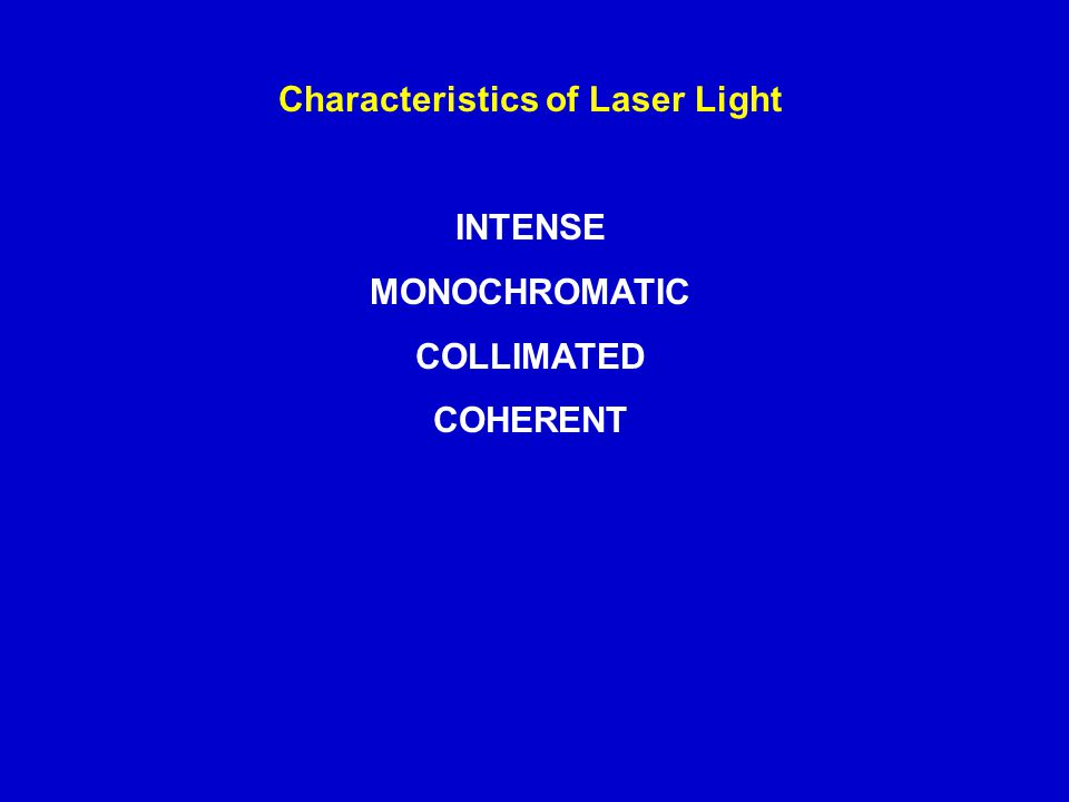 Characteristics of Laser Light