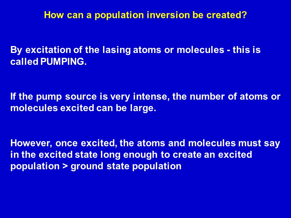 How can a population inversion be created