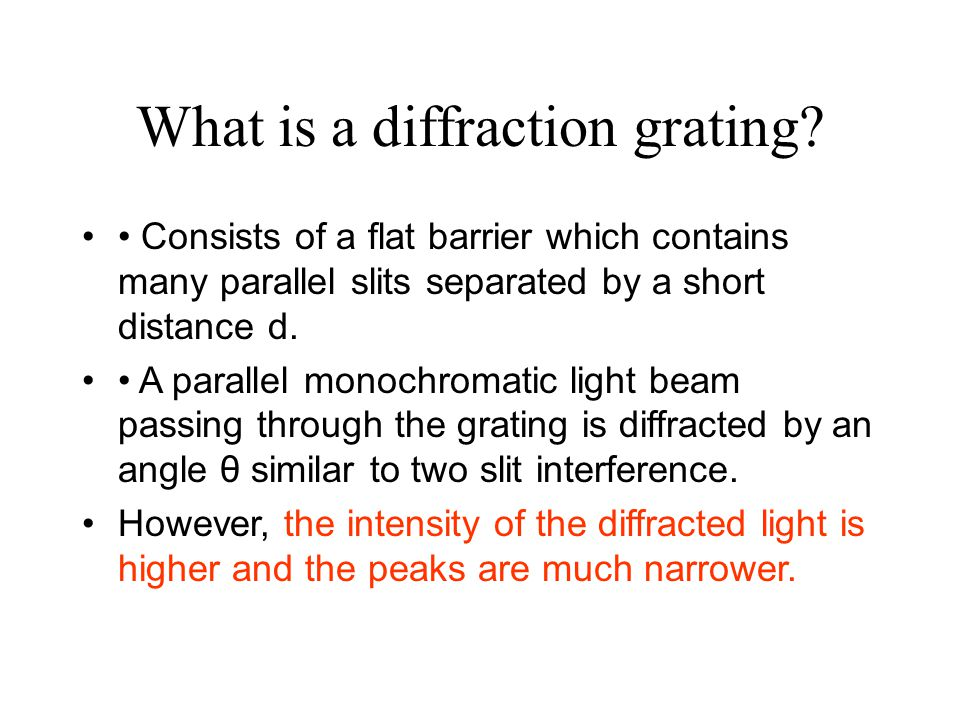 What is a diffraction grating