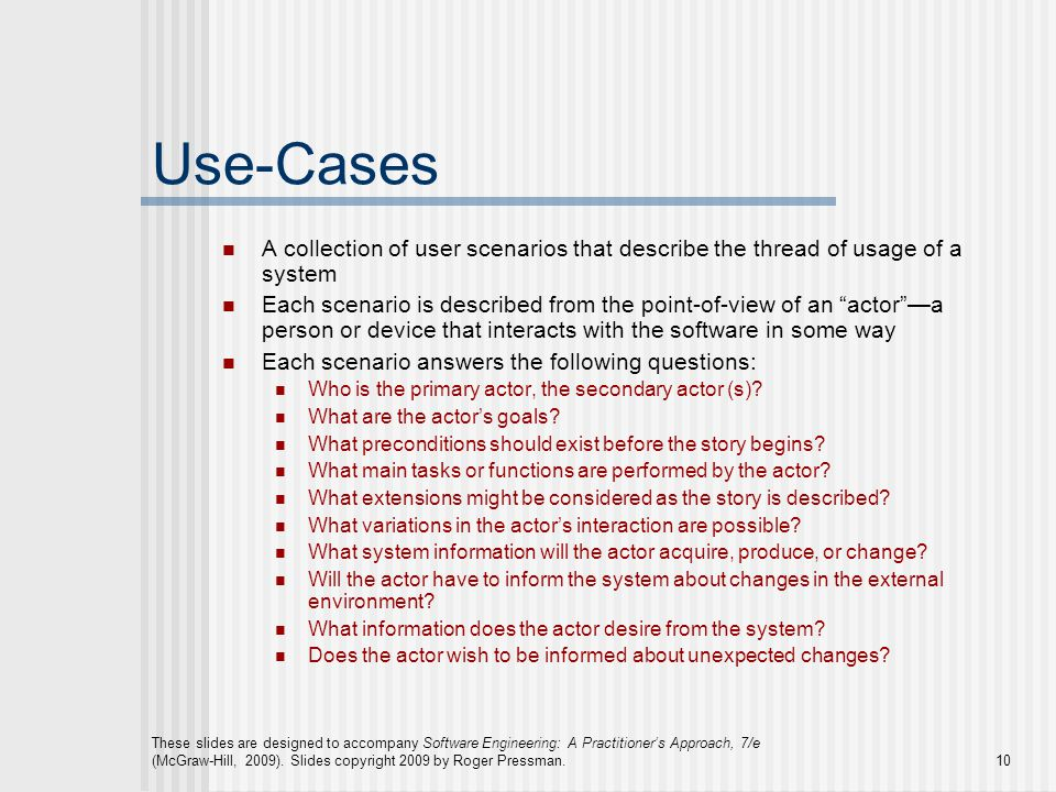 Use-Cases A collection of user scenarios that describe the thread of usage of a system.