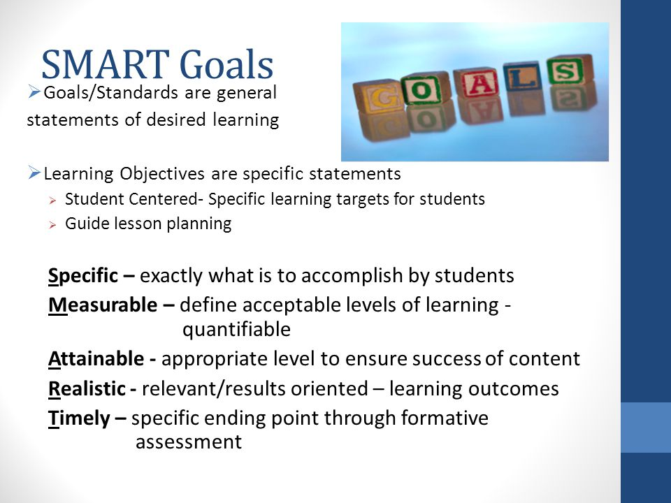 SMART Goals Specific – exactly what is to accomplish by students