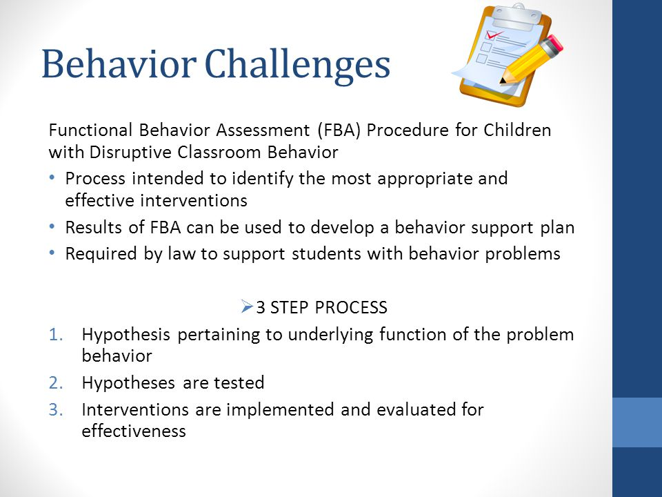 Behavior Challenges Functional Behavior Assessment (FBA) Procedure for Children with Disruptive Classroom Behavior.