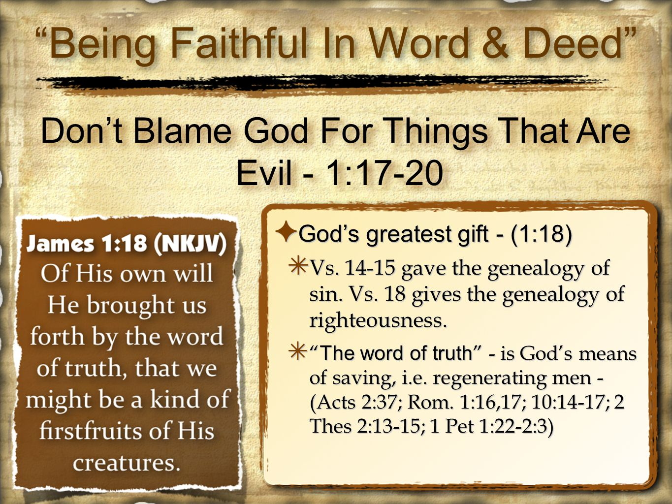 "Being Faithful In Word & Deed""—James 1: ppt download"