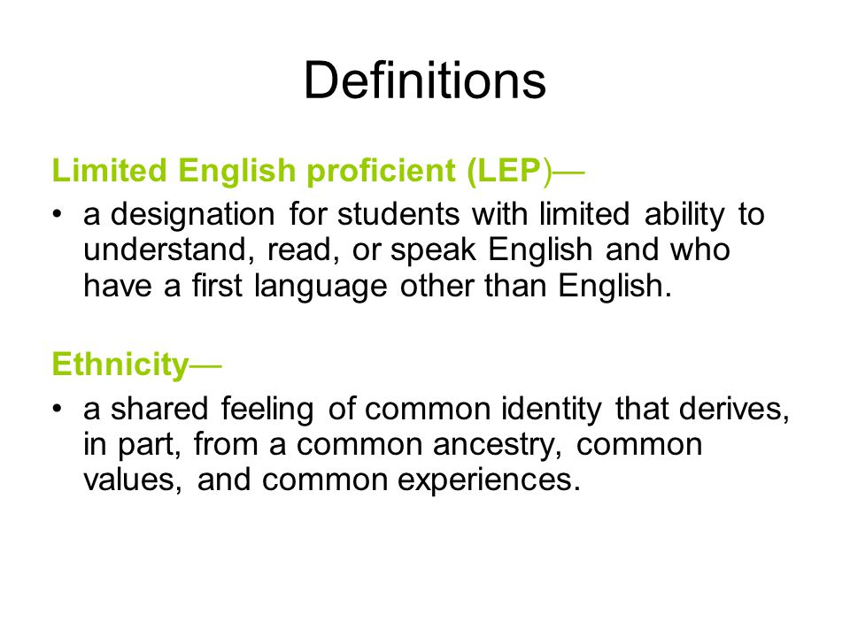 Definitions Limited English proficient (LEP)—